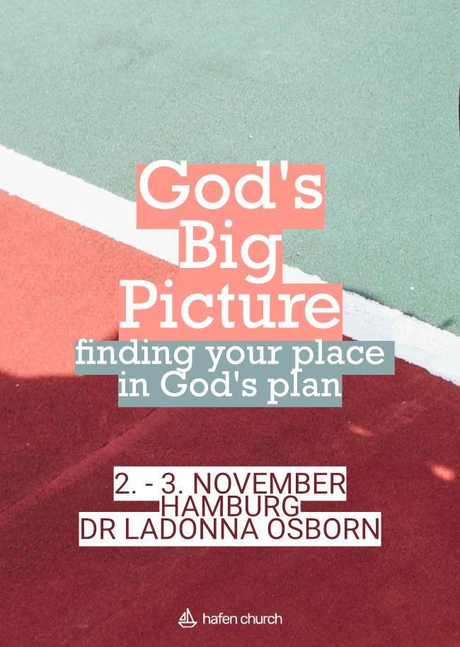 Gottes großes Bild / God´s big picture