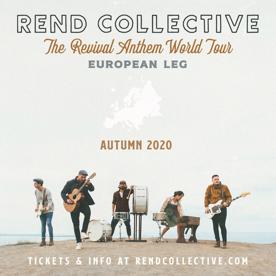 REND COLLECTIVE - Revival Anthem World Tour 2020
