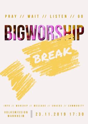 BIGWORSHIP Break